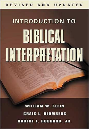 BlomIBI - Introduction to Biblical Interpretation, by Craig L. Blomberg, William W. Klein, Ron L. Hubbard Jr.
