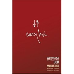 Book: Crazy Love: Overwhelmed by a Relentless God
