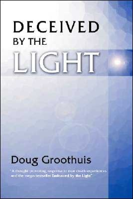 GrooDeceiv - Deceived by the Light, by Douglas Groothuis