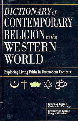 GrooDict - Dictionary of Contemporary Religion in the Western World: Exploring Living Faiths in Postmodern Contexts, by Douglas Groothuis