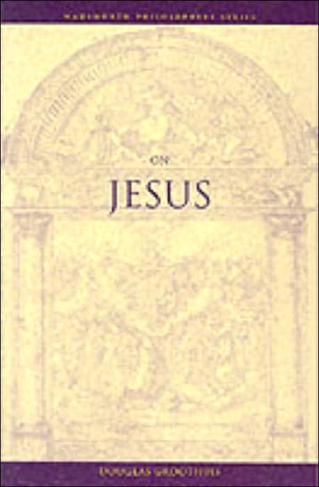 GrooOnJesus - On Jesus, by Douglas Groothuis