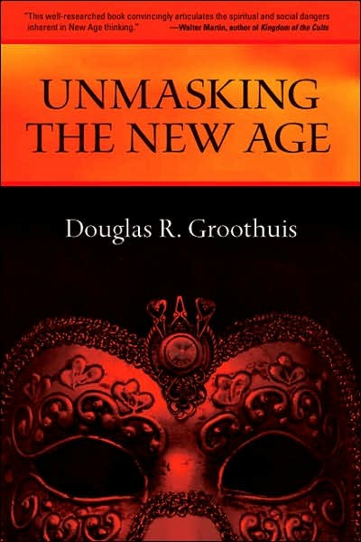 GrooUnmask - Unmasking the New Age, by Douglas Groothuis