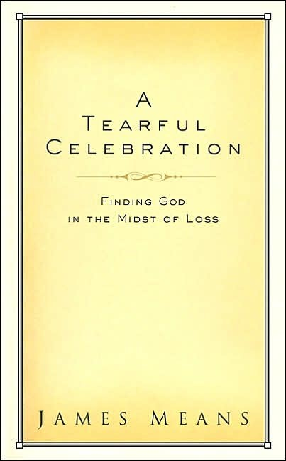 MeanTear - A Tearful Celebration: Finding God in the Midst of Loss